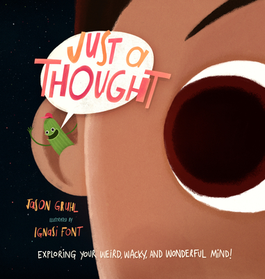 Just a Thought: Exploring Your Weird, Wacky, and Wonderful Mind! Cover Image