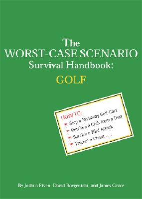 The Worst-Case Scenario Survival Handbook: Golf (Worst Case Scenario #WORS) Cover Image