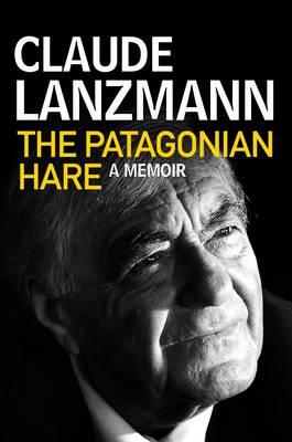 The Patagonia Hare: A Memoir Cover Image