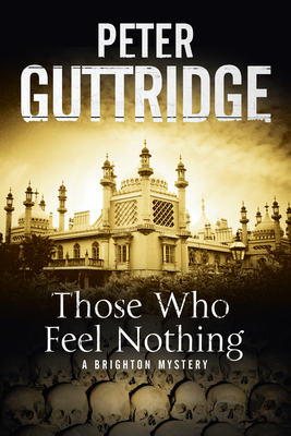 Those Who Feel Nothing: A Brighton-Based Mystery (Brighton Mysteries #5) Cover Image