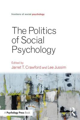 Politics of Social Psychology (Frontiers of Social Psychology) Cover Image