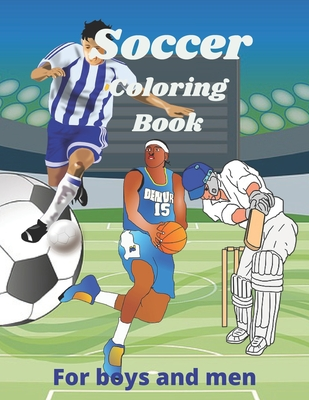 Soccer coloring book: Soccer coloring book: A collection of football game, volleyball, basketball, handball, cricket. Sport coloring book fo Cover Image