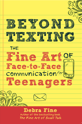 Beyond Texting: The Fine Art of Face-to-Face Communication for Teenagers Cover Image