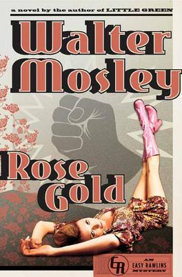 Rose Gold: An Easy Rawlins Mystery Cover Image