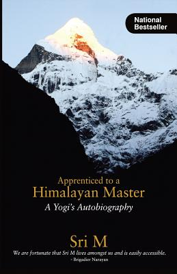 Apprenticed to a Himalayan Master: A Yogi's Autobiography Cover Image