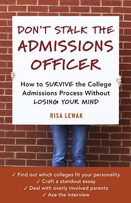Don't Stalk the Admissions Officer Cover