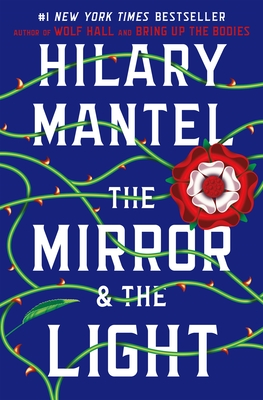 The Mirror & the Light: A Novel (Wolf Hall Trilogy #3) Cover Image
