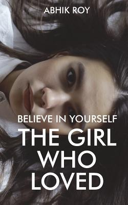 Believe in Yourself: The Girl Who Loved Cover Image