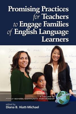 Promising Practices for Teachers to Engage Familiesof English Language Learners (PB) (Family School Community Partnership Issues) Cover Image
