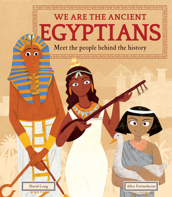 We Are the Ancient Egyptians: Meet the People Behind the History Cover Image