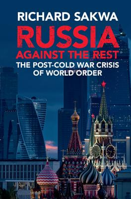 Russia Against the Rest: The Post-Cold War Crisis of World Order Cover Image