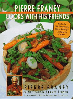 Pierre Franey Cooks with His Friends Cover Image