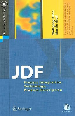 Jdf: Process Integration, Technology, Product Description (X.Media.Publishing) Cover Image