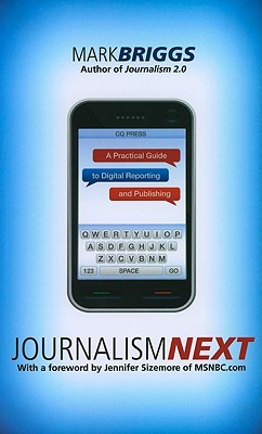 Journalism Next: A Practical Guide to Digital Reporting and Publishing Cover Image