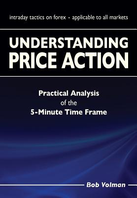 Understanding Price Action: practical analysis of the 5-minute time frame Cover Image