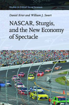 Nascar, Sturgis, and the New Economy of Spectacle (Studies in Critical Social Sciences #92) Cover Image
