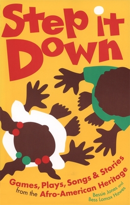 Step It Down: Games, Plays, Songs, and Stories from the Afro-American Heritage (Brown Thrasher Books) Cover Image