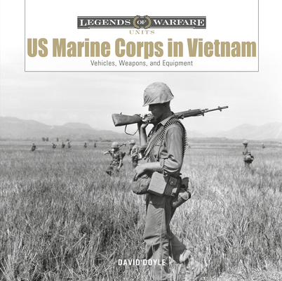 US Marine Corps in Vietnam: Vehicles, Weapons, and Equipment Cover Image
