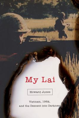 My Lai: Vietnam, 1968, and the Descent Into Darkness Cover Image