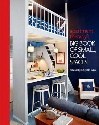 Apartment Therapy's Big Book of Small, Cool Spaces Cover Image