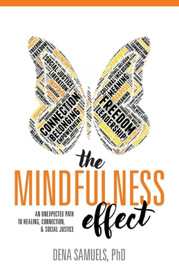 The Mindfulness Effect: An Unexpected Path to Healing, Connection and Social Justice Cover Image