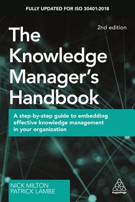 The Knowledge Manager's Handbook: A Step-By-Step Guide to Embedding Effective Knowledge Management in Your Organization Cover Image