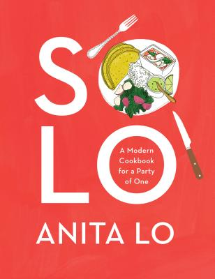 Solo: A Modern Cookbook for a Party of One Cover Image