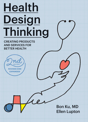 Health Design Thinking, second edition: Creating Products and Services for Better Health Cover Image