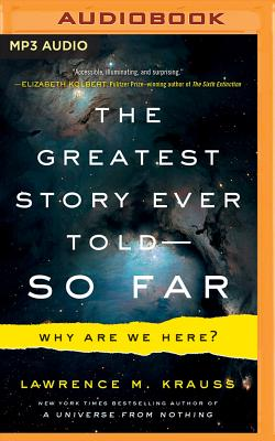 The Greatest Story Ever Told--So Far: Why Are We Here? Cover Image