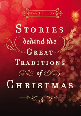 Stories Behind the Great Traditions of Christmas Cover Image