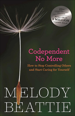 Codependent No More: Stop Controlling Others and Start Caring for Yourself Cover Image