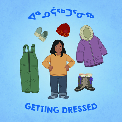 Getting Dressed: Bilingual Inuktitut and English Edition Cover Image