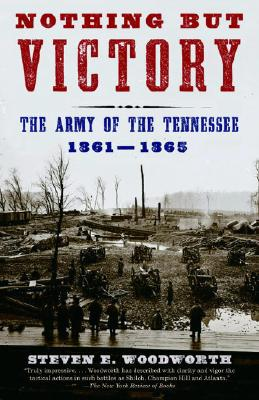 Nothing But Victory: The Army of the Tennessee, 1861-1865 Cover Image