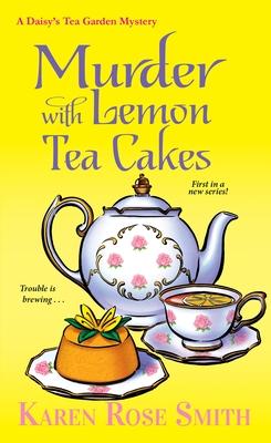 Murder with Lemon Tea Cakes (A Daisy's Tea Garden Mystery #1) Cover Image