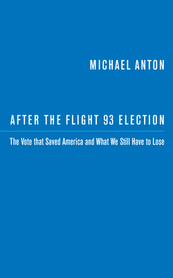After the Flight 93 Election: The Vote That Saved America and What We Still Have to Lose Cover Image