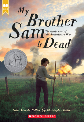 My Brother Sam Is Dead (Scholastic Gold) Cover Image