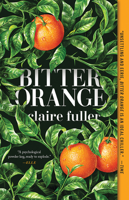 Bitter Orange Claire Fuller, Tin House Books, $15.95,