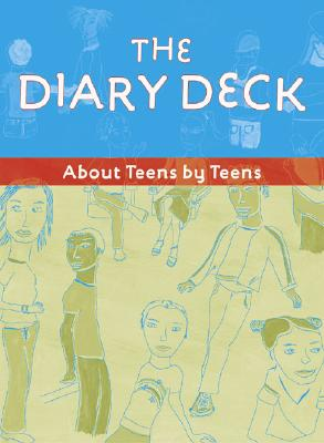 The Diary Deck: About Teens by Teens Cover Image