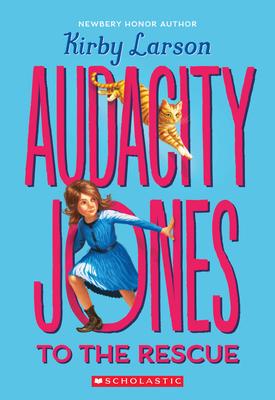 Audacity Jones to the Rescue (Audacity Jones #1) Cover Image