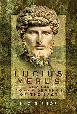 Lucius Verus and the Roman Defence of the East Cover Image