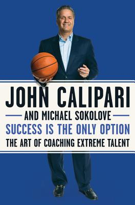 Success Is the Only Option: The Art of Coaching Extreme Talent Cover Image