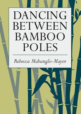 Dancing Between Bamboo Poles: Poetry and Essay Cover Image