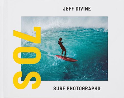 Jeff Divine: 70s Surf Photographs Cover Image