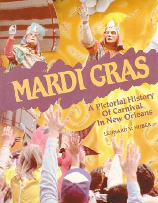 Mardi Gras: A Pictorial History of Carnival in New Orleans Cover Image
