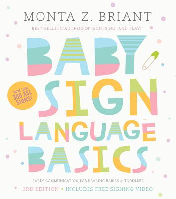 Baby Sign Language Basics: Early Communication for Hearing Babies and Toddlers, New & Expanded Edition Cover Image