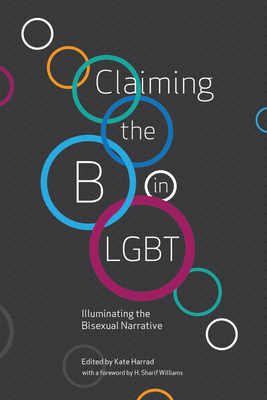 Claiming the B in LGBT: Illuminating the Bisexual Narrative Cover Image