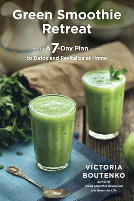 Green Smoothie Retreat: A 7-Day Plan to Detox and Revitalize at Home Cover Image