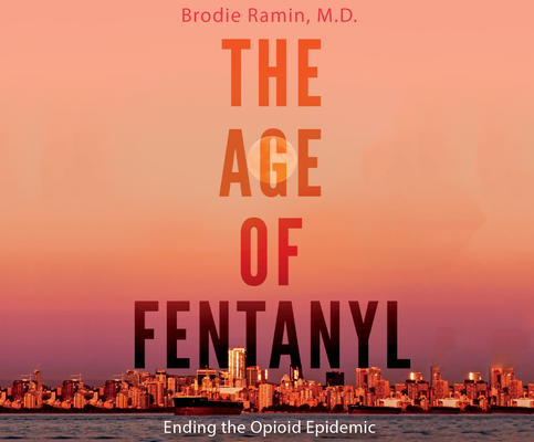The Age of Fentanyl: Ending the Opioid Epidemic Cover Image