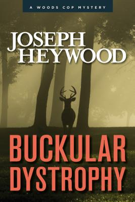 Buckular Dystrophy: A Woods Cop Mystery Cover Image
