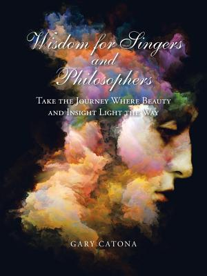 Wisdom for Singers and Philosophers: Take the Journey Where Beauty and Insight Light the Way Cover Image